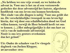 Quote. Het einde van alle dingen is nabij. Citaat uit dagboek Jochen Klepper.