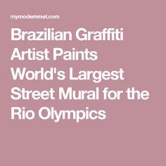 Brazilian Graffiti Artist Paints World's Largest Street Mural for the Rio Olympics