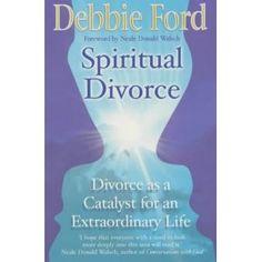 Spiritual Divorce: Amazon.co.uk: Debbie Ford: Books