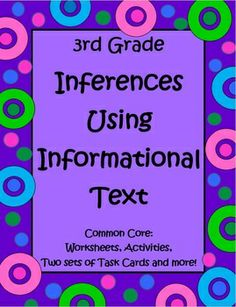 Inferences Using Informational Text by The Teacher Next Door is a 53 page set filled with worksheets, task cards, posters, and activities to help your third grade students practice the very important skill of making inferences from informational text.
