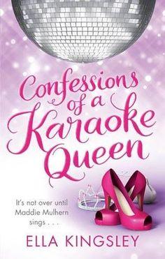 Confessions Of A Karaoke Queen Ella Kingsley