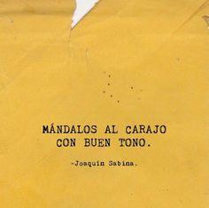 """Joaquín Sabina """"Pal quinto coño, pero delicadito"""""""
