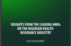 Visit our website to gain Insights From The Leading HMOs On The Nigerian Health Insurance Industry.  Click to download: