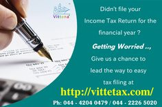Let us help you to file your income tax return in the most easiest way.  For more information call : 9865525030