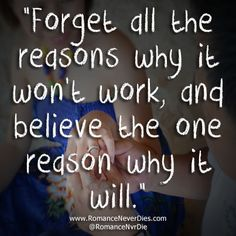 Forget All The Reasons Why It Won't Work Quote