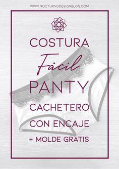 Panty cachetero con encaje + molde gratis – Nocturno Design Blog Diy Vestido, Design Blog, Diy Clothing, Sewing Hacks, Mascara, Underwear, Bikinis, Tips, Ideas