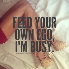 New Heels Quotes Sassy 65 Ideas Swag Quotes, Babe Quotes, Bitch Quotes, Badass Quotes, Sarcastic Quotes, Queen Quotes, Attitude Quotes, Woman Quotes, Diva Quotes