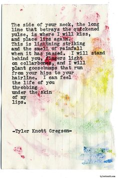 """tylerknott: """" Typewriter Series by Tyler Knott Gregson Chasers of the Light & All The Words Are Yours are Out Now! Meaningful Quotes, Inspirational Quotes, 365 Jar, Kissing Quotes, Typewriter Series, Poem Quotes, Qoutes, Sweet Words, Favorite Words"""