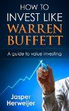 Warren Buffett: How to invest like Warren Buffett: A Proven Step By Step Guide To Value Investing: How To Get Rich Through Value Investing For Beginners ... Buffet Stocks, Warren Buffet Portfolio) - http://wp.me/p6wsnp-3vC