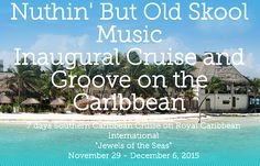 10ca9c4fcf1b5d 1-800-825-2216 Ext 202. Board owner  Sandra A Key. Follow. Nuthin  But Old  Skool Music Cruise and Groove on the Caribbean 7-Day Southern