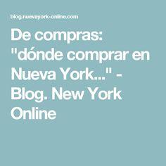 """De compras: """"dónde comprar en Nueva York..."""" - Blog. New York Online"""