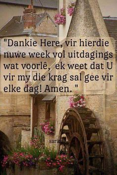 Dankie Here vir hierdie week Good Morning Good Night, Good Night Quotes, Good Morning Wishes, Christian Messages, Christian Quotes, Baie Dankie, I Love You God, Inspiration For The Day, Animated Love Images