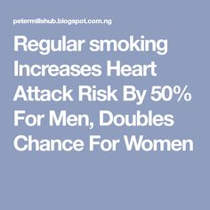 Regular smoking Increases Heart Attack Risk By 50% For Men, Doubles Chance For Women