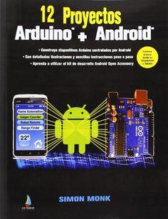 12 proyectos Arduino + Android / Simon Monk
