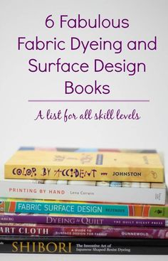 A list of 6 excellent books on fabric dyeing, printing, painting and all kinds of surface design. I love that it is divided by skill level. Fabric Dyeing Techniques, Sewing Techniques, Free Motion Quilting, Art Quilting, Diy Craft Projects, Shibori, Surface Design, Textile Design, Book Design