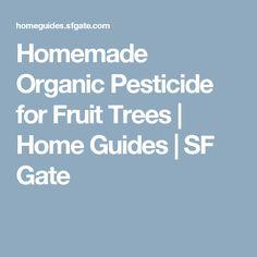 Homemade Organic Pesticide for Fruit Trees | Home Guides | SF Gate