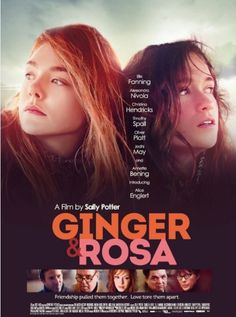 Ginger & Rosa (2012) - Written and directed by Sally Potter