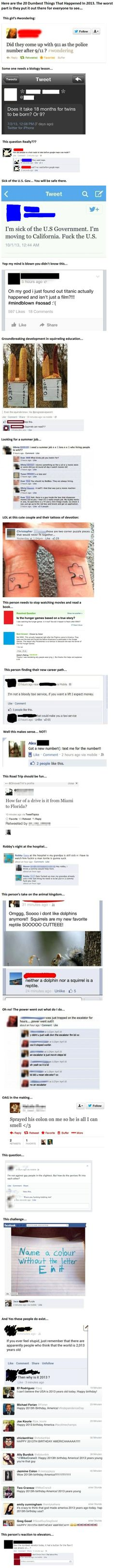 Oh my god, I have no hope left for humanity. the dumbest things said on the internet in 2013