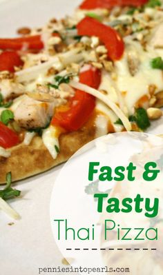 Fast and Tasty Thai Pizza - penniesintopearls.com - a fancy and easy dinner recipe. Not to mention what a cheap meal this is to make!