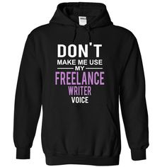 #camera #grandma #grandpa #lifestyle #military #states... Cool T-shirts (Best TShirts) dont make me use FREELANCE WRITER  voice at EngineerTshirts  Design Description:  .... Check more at http://engineertshirts.xyz/lifestyle/best-tshirts-dont-make-me-use-freelance-writer-voice-at-engineertshirts.html