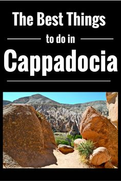 The best things to do in #Cappadocia #Turkey #MiddleEast #Travel