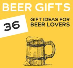 36 Unique Gift Ideas for Beer Lovers. Great list with unique beer gifts.  FYI: Reef Flip Flops..are like walking on clouds of cotton and the bottle opener is built in on the bottom..I miss my reefs