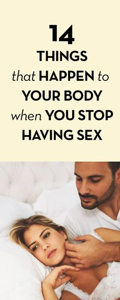 14 Things That Happen to your Body When you Stop Having Sex