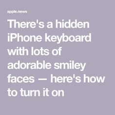 There's a hidden iPhone keyboard with lots of adorable smiley faces — here's how to turn it on — Business Insider - Iphone hacks - Iphone Hacks, Cell Phone Hacks, Smartphone Hacks, Phone Emoji, Iphone Codes, Iphone Information, Iphone Secrets, Ipad Hacks, Technology Hacks