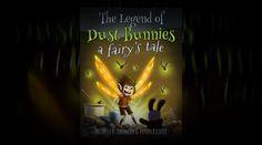 The Legend of Dust Bunnies, a Fairy's Tale Michelle R. Eastman Kevin Richter