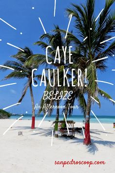 A walk around charming Caye Caulker Belize PLUS the new beach.