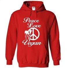 peace love vegan T Shirt, Hoodie, Sweatshirts - hoodie outfit #tee #fashion