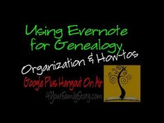 Using Evernote for Genealogy Organization Google Plus Hangout On Air Plus? Here is the link for the freebies: http://www.4yourfamilystory.com/1/post/2013/03/evernote-hangout-on-air-freebies.html    This Hangout On Air went over ways to setup and organize your Evernote account in order to support your online and offline workflow process.