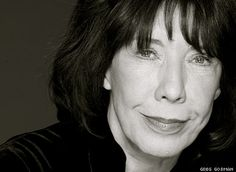 Lily Tomlin, funny, smart and classy.  They don't make them like her these days.