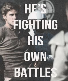 """Peeta fought for Katniss. Katniss fought for Prim. But Gale, Gale fought for everyone."""
