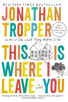 """""""This Is Where I Leave You"""" by Jonathan Tropper. My review of the book that is now a movie out in theaters. Themes: family, dysfunction, cheating, kids, parents."""