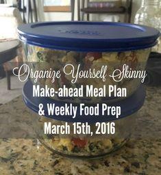 Make-ahead Meal Plan & Weekly Food Prep {March - Organize Yourself Skinny Weekend Meal Prep, Meal Prep For The Week, Healthy Meal Prep, Healthy Eating, Clean Eating, Make Ahead Freezer Meals, Meal Prep For Beginners, Weekly Menu Planning, Weight Loss Blogs