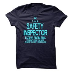 I am a Safety Inspector T Shirt, Hoodie, Sweatshirt. Check price ==► http://www.sunshirts.xyz/?p=137797