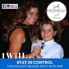 A MOMENT WITH MONICA: I will stay in control this holiday season. Stay with me! | #ilikemonicaward