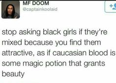 Or Any Otha Ethnicity We're Just Naturally Beautiful Like Dat