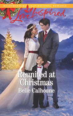 Reunited at Christmas by Belle Calhoune