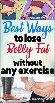 16 Best Ways To Lose Belly Fat Without Any Exercise