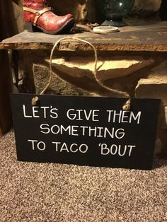 Handmade sign used one time for a wedding. Would also be great for a party of any kind when having a taco bar. Hangs above the table or can be put on an easel on or next to the table. Taco Bar Wedding, Taco Bar Party, Wedding Signs, Wedding Rehearsal, Rehearsal Dinners, Wedding Reception Decorations, Wedding Ideas, Motorcycle Wedding, Taco Humor