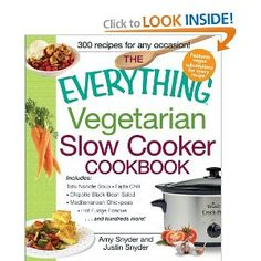 The Everything Vegetarian Slow Cooker Cookbook: Includes Tofu Noodle Soup, Fajita Chili, Chipotle Black Bean Salad, Mediterranean Chickpeas, Hot Fudge Fondue and hundreds more! (Everything Series): Amy Snyder, Justin Snyder: Amazon.com: Books