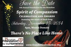 """You are cordially invited to join us as we celebrate our 25 YEARS!  Date: Saturday, November 15, 2014, 6PM Location: Westin Domain, Austin, TX   Our annual Spirit of Compassion Celebration & Awards honor outstanding individuals and organizations who work to end homelessness in Austin.  This year's theme, """"There's No Place Like Home,"""" will transport you to a place where everyone has a HOME: A safe place to rest, to take nourishment, and to be with loved ones."""