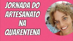 Jornada Do Artesanato Na Quarentena 9 #ficaemcasa Diy Videos, Face, Women, Craft, Women's, Faces, Facial