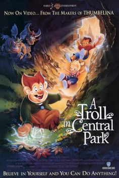 A Troll in Central Park- I loved this movie when I was little