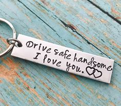 Drive safe handsome, I love you keychain drive safe handsome - drive safe - travel - driver - trip - loved one - special gift - traveler -truck - couple gift - husband gift - boyfriend gift Small Gifts For Boyfriend, Gifts For Boyfriend Long Distance, Valentine Gifts For Husband, Boyfriend Presents, Creative Gifts For Boyfriend, Husband Gifts, Boyfriend Gift Ideas, Meaningful Gifts For Boyfriend, Christmas Ideas For Boyfriend