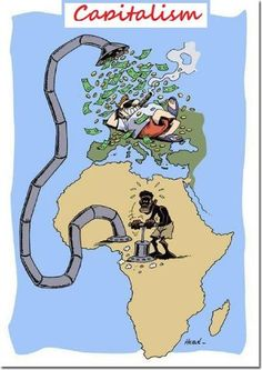 this Picture is a good representation of capitalism because it shows that Europe is taking useful things from Africa. Europe took all the money and all the items Africa made. Only a small percentage they actually kept but kept in  hiding. Source-http://tabaaninga.canalblog.com/archives/2007/08/02/5790494.html