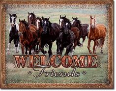Welcome Friends - Horses Metal Wall Sign Made in USA Great Home or Barn Decoration