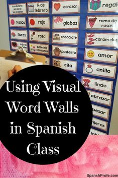 Benefits and ways to visual word walls in Spanish language or immersion/dual class for Spanish teachers to teach kids vocabulary and Spanish fast.